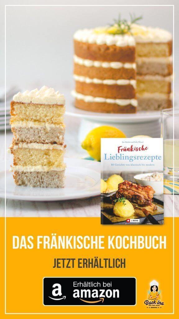 Fraenkische Lieblingsrezepte – Das Kochbuch von BackIna.de