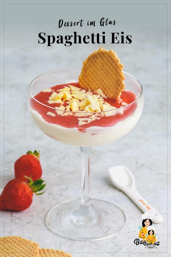 Suchst du eine tolle Idee für ein Dessert im Glas für den Sommer? Dann ist dieses Erdbeer Vanille Dessert a la Spaghetti Eis genau richtig! Die witzige Idee ist perfekt als Dessert zur Grillparty oder an Sommerabenden! | BackIna.de